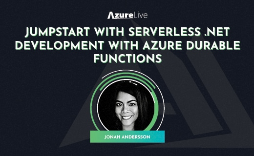 azure live event 2021 Durable Functions in .NET by Jonah Andersson